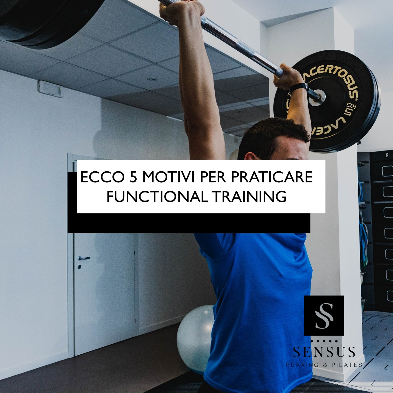 Ecco 5 Motivi Per Praticare Functional Training